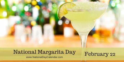 National Margarita Day - February 22