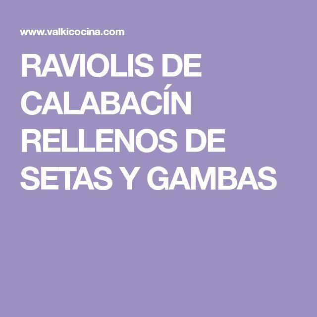 RAVIOLIS DE CALABACÍN RELLENOS DE SETAS Y GAMBAS
