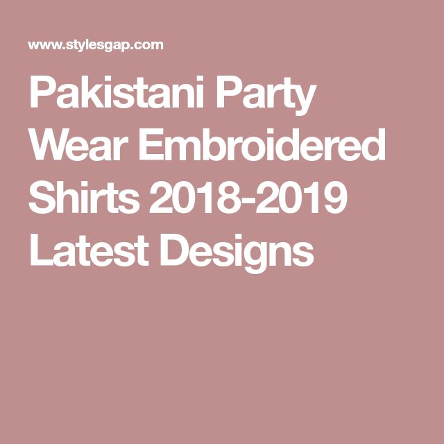 Pakistani Party Wear Embroidered Shirts 2018-2019 Latest Designs