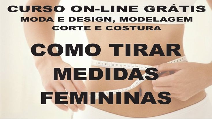 COMO TIRAR MEDIDAS FEMININAS - COM CÉLIA ÁVILA
