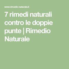 7 rimedi naturali contro le doppie punte | Rimedio Naturale