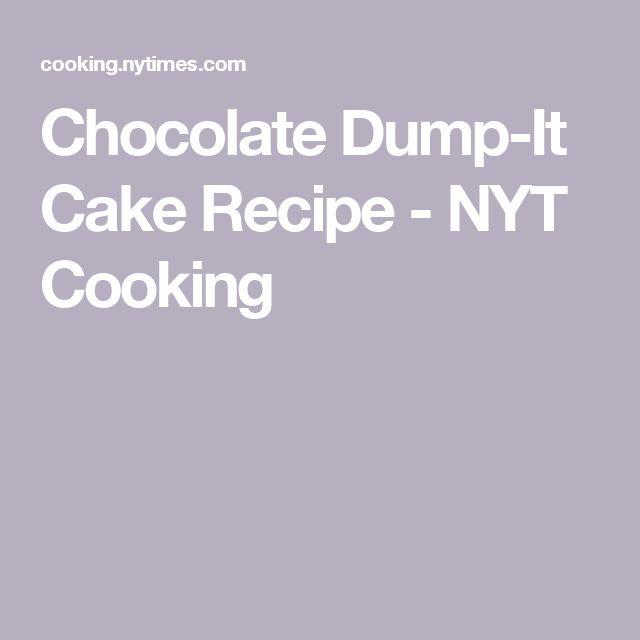 Chocolate Dump-It Cake Recipe - NYT Cooking