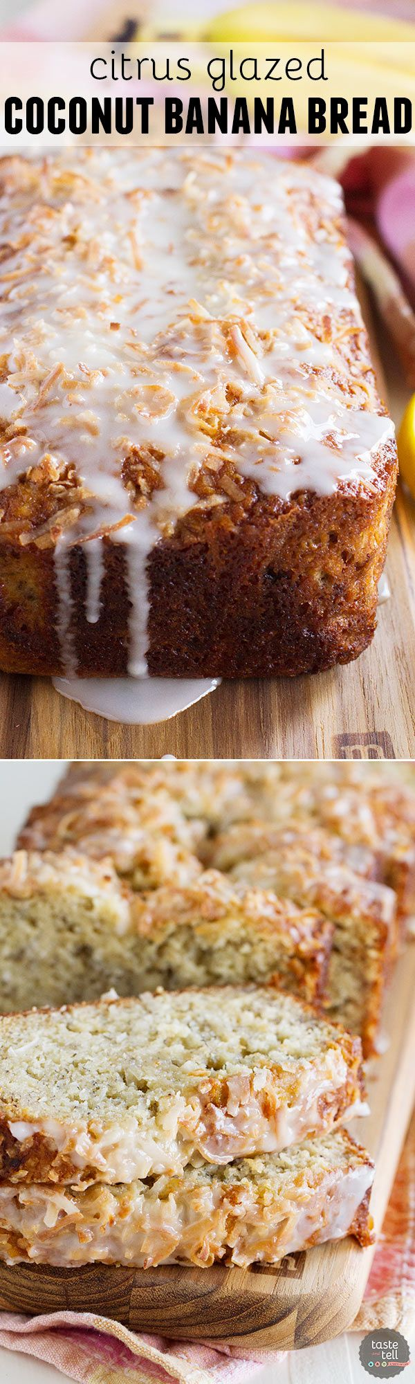 My FAVORITE Recipes: Citrus Glazed Coconut Banana Bread - Taste and Tel...