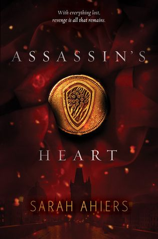 Cover Reveal: Assassin's Heart by Sarah Ahiers  -On sale February 2nd 2016 by HarperTeen -In the kingdom of Lovero, nine rival Families of assassins lawfully kill people for a price. As a highly skilled member of one of these powerful clans, seventeen-year-old Lea Saldana has always trusted in the strength of her Family. Until she awakens to find them murdered and her home in flames. The Da Vias, the Saldanas' biggest enemy, must be responsible—and Lea should have seen it coming.