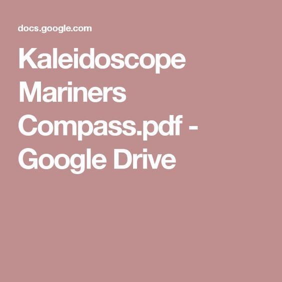 Kaleidoscope Mariners Compass.pdf - Google Drive