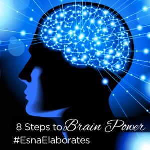 Read about the 8 Steps to Brain Power with Esna Colyn #EsnaElaborates
