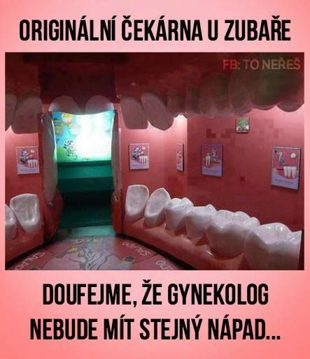 Originální čekárna u zubaře