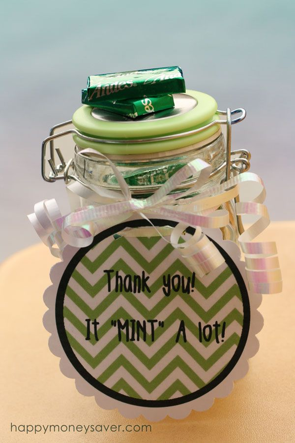 This is a great way to say thank you so someone without breaking the bank. Take a jar, add some mints and last add the free tag that says Thank You, It Mint A Lot.