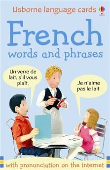 French words and phrases  A pack of 50 simple, colourful flashcards with pictures and phrases in French. Each card has a picture with a French word or phrase on one side and the English translation on the other. Words and phrases include greetings, introductions, likes and dislikes, colours, animals and counting. With an interactive pronunciation guide to all the words and phrases at the Usborne Quicklinks Website.