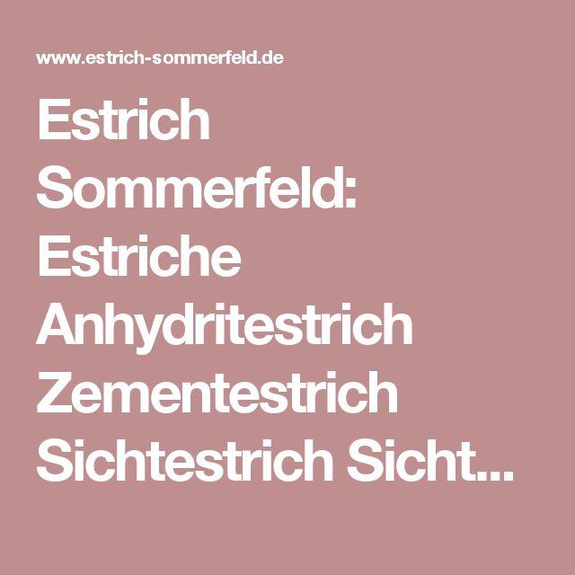 Estrich Sommerfeld: Estriche Anhydritestrich Zementestrich