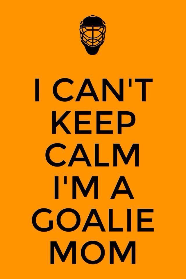 Goalie Mom - - LOVE IT!!!