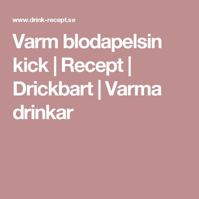 Varm blodapelsin kick | Recept | Drickbart | Varma drinkar