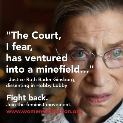 """The Court, I fear, has ventured into a minefield . . .""  -- Justice Ruth Bader Ginsburg, dissenting in Hobby Lobby"
