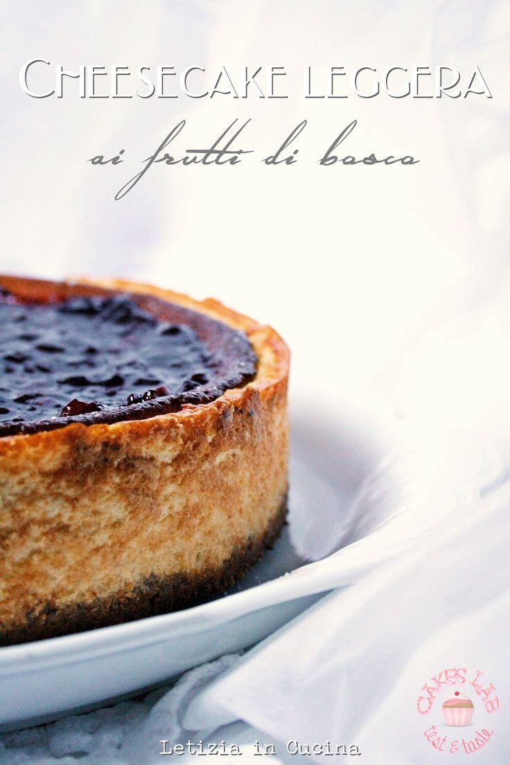 Cheesecake Leggera ai frutti di bosco - Light Cheesecake