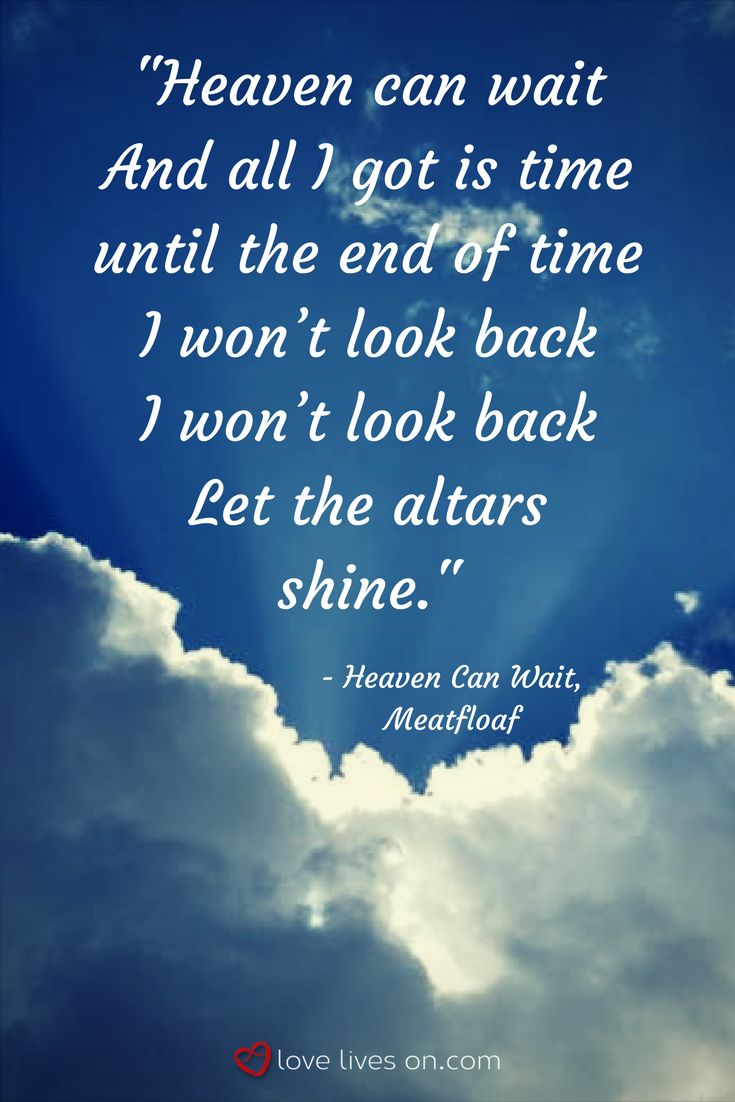 "A quote from Meatloaf's song ""Heaven Can Wait"", from our list of best sentimental funeral songs."