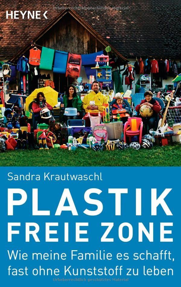 Plastikfreie Zone: Wie meine Familie es schafft, fast ohne Kunststoff zu leben: Amazon.de: Sandra Krautwaschl: Bücher