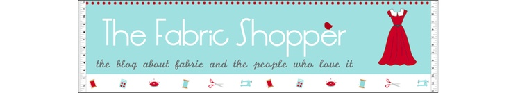 The Fabric Shopper - www.fabricshopperonline.com ... 'what's on sale', tutorials, glossary ...