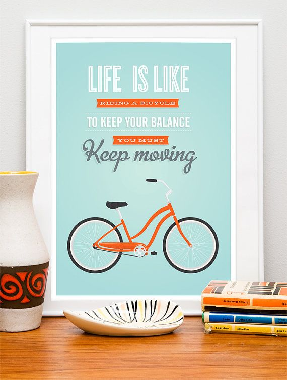 Bike poster, bicycle art, life quote print, motivational wall decor,  typographic print, retro bike, Life is like a riding bicycle A2. $43.00, via Etsy.