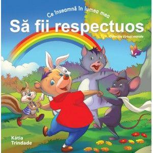 """Colecția """"Virtuți morale"""" - Să fii respectuos; Katia Tindade; Varsta: 2+ pentru a fi citita de parinti si de la 5 ani in sus pentru a fi lecturata individual; Colectia, desi ilustrata in culori (in opinia noastra) prea intense, defineste cele mai importante virtuti si valori morale pe care un copil e bine sa le cunoasca. Textul este redactat de tipar, usor de citit si pentru incepatori. Cartile sunt scrise empatic si sintetic, mesajul se recepteaza usor."""