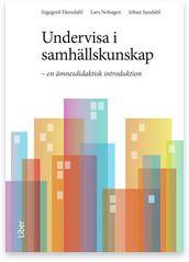 Undervisa i samhällskunskap Allmän didaktik Ämnesdidaktik Lärarutbildning Högskola Liber