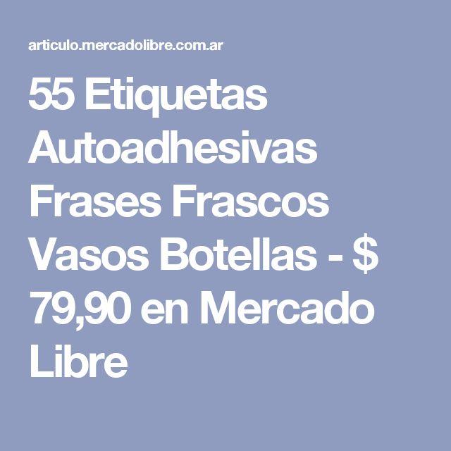 55 Etiquetas Autoadhesivas Frases Frascos Vasos Botellas - $ 79,90 en Mercado Libre