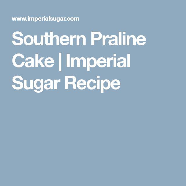 Southern Praline Cake   Imperial Sugar Recipe