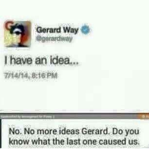 Unless you're getting MCR back together WITH Mikey then it's ok...