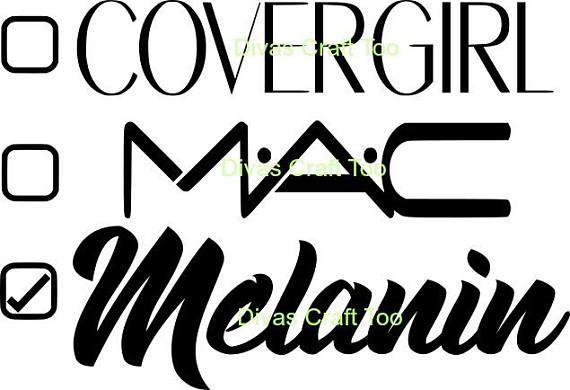 Covergirl Mac Melanin Svg Covergirl T Shirt Diy Svg