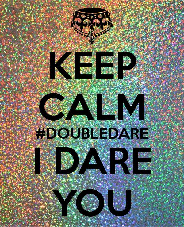'KEEP CALM #DOUBLEDARE I DARE YOU' Poster