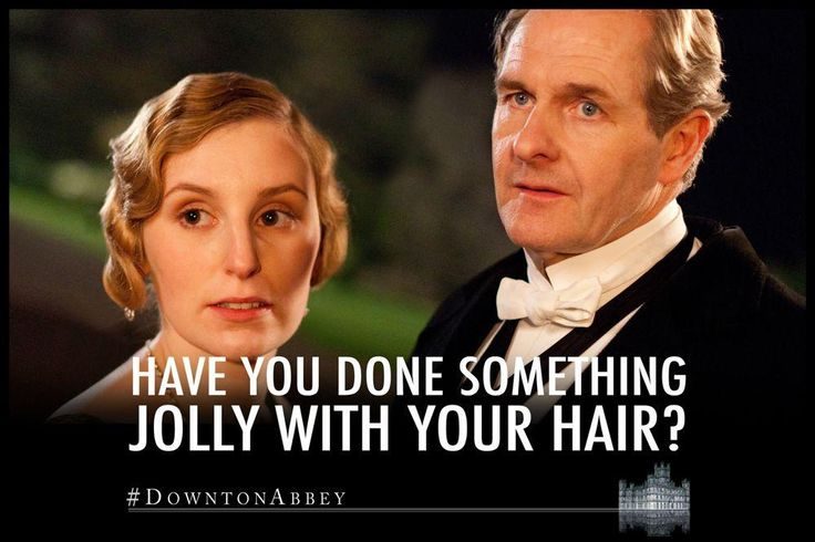 hahaha LOVE this Downton Abbey quote