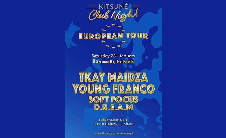 Kitsuné Club Night: Tkay Maidza (AUS), Young Franco (AUS), Soft Focus, D.R.E.A.M - Ääniwalli, Helsinki - 28.1.2017 - Tiketti