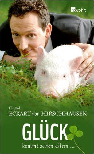 Eckart von Hirschhausen - Gl�ck kommt selten allein - Dr. Eckart von Hirschhausen, the man known as 'Germany's funniest doctor,' examines the science behind the pursuit and retention of happiness.