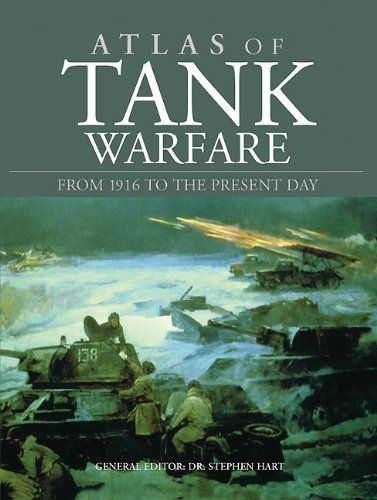 ATLAS OF TANK WARFARE: From 1916 to the Present Day by Stephen Hart. $26.69. http://yourdailydream.org/showme/dpmuf/1m9u0f8s2k7u3c7q9p8c.html. Publisher: Amber Books (February 2012). Publication Date: February 2012. 224 pages