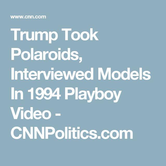 Trump Took Polaroids, Interviewed Models In 1994 Playboy Video - CNNPolitics.com