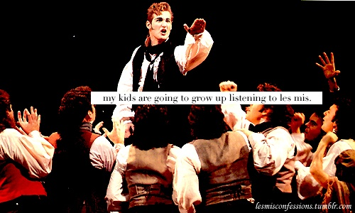 les misérables confessions   OF COURSE. I wouldn't have it any other way!
