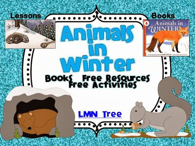 LMN Tree: Animals in Winter: Free Resources, Free Activities, and Great Books for Read Alouds