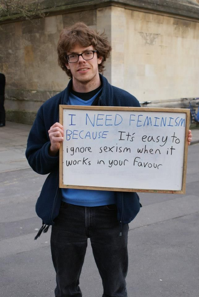I need feminism because... [this is a repin but I feel it addresses a LOT in a short sentence, which is truly great]