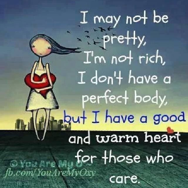 I Have A Good Warm Heart Life Quotes Quotes Positive Quotes Quote Life Quote  Meaningful Quotes
