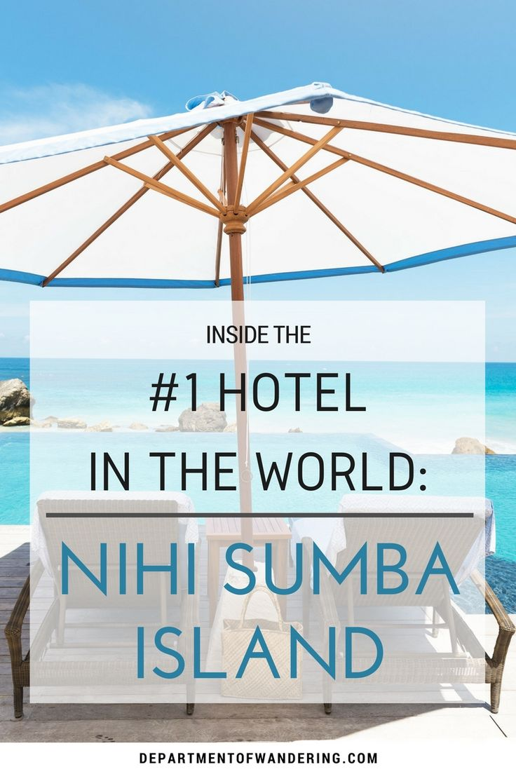 Staying at the #1 Hotel in the World: Nihi Sumba Island