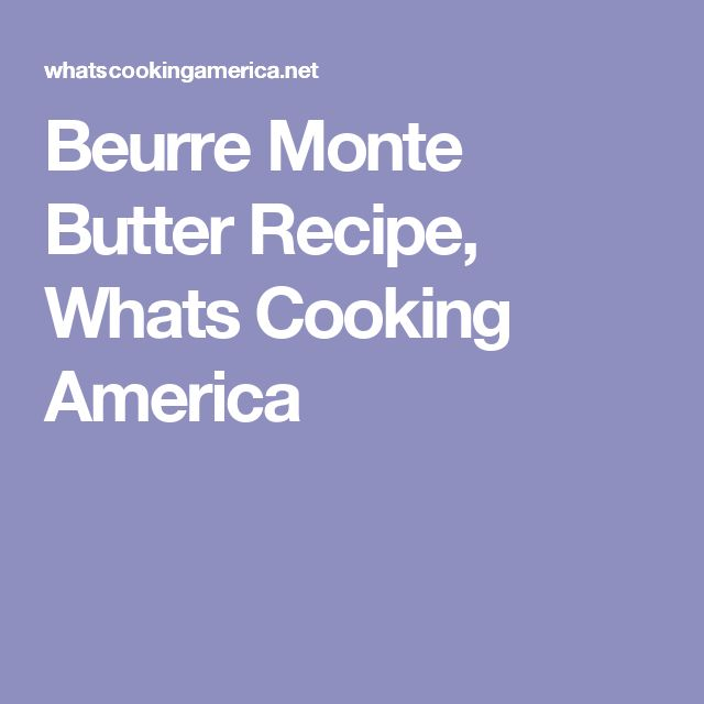 Beurre Monte Butter Recipe, Whats Cooking America