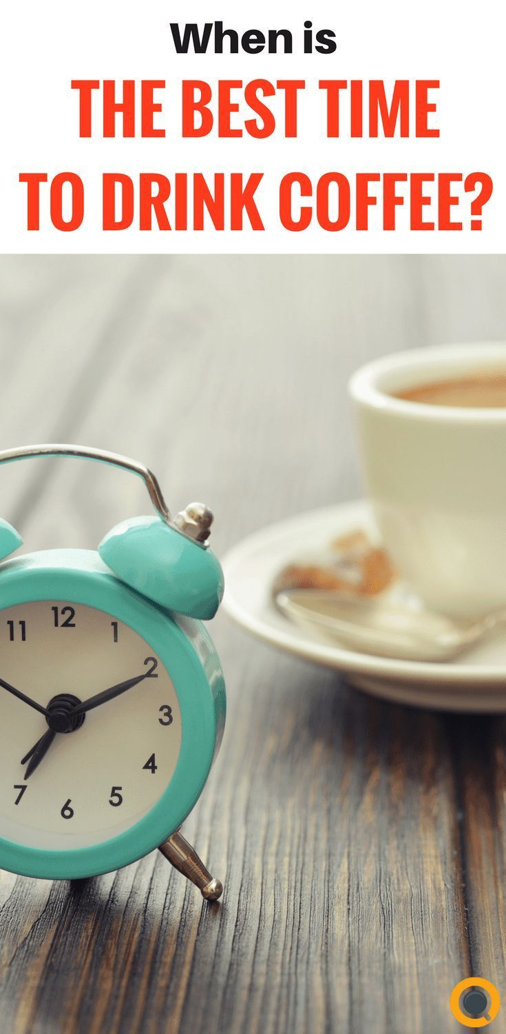 When Is The Best Time To Drink Coffee Coffee Facts Drinking Black Coffee Coffee Drinks