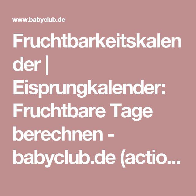 Fruchtbarkeitskalender | Eisprungkalender: Fruchtbare Tage berechnen - babyclub.de  (action_handle: common_content, ivw-code: RedAllg)