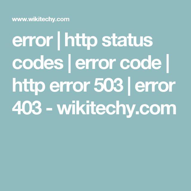 error | http status codes | error code | http error 503 | error 403  - wikitechy.com