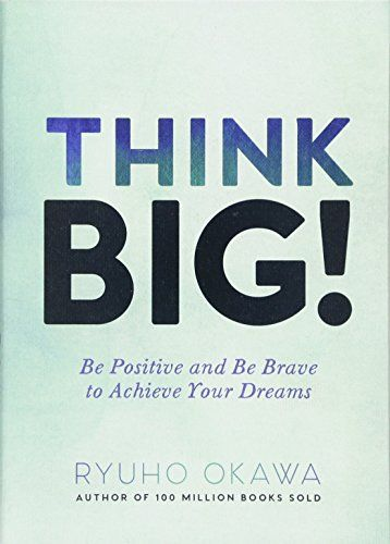 Download Pdf Think Big Be Positive And Be Brave To Achieve Your