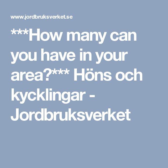 ***How many can you have in your area?***    Höns och kycklingar   - Jordbruksverket