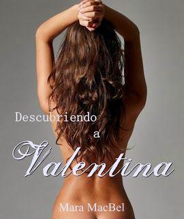 38º Reseña 2015 Bookceando Entre Letras: DESCUBRIENDO A VALENTINA - MARA MACBEL