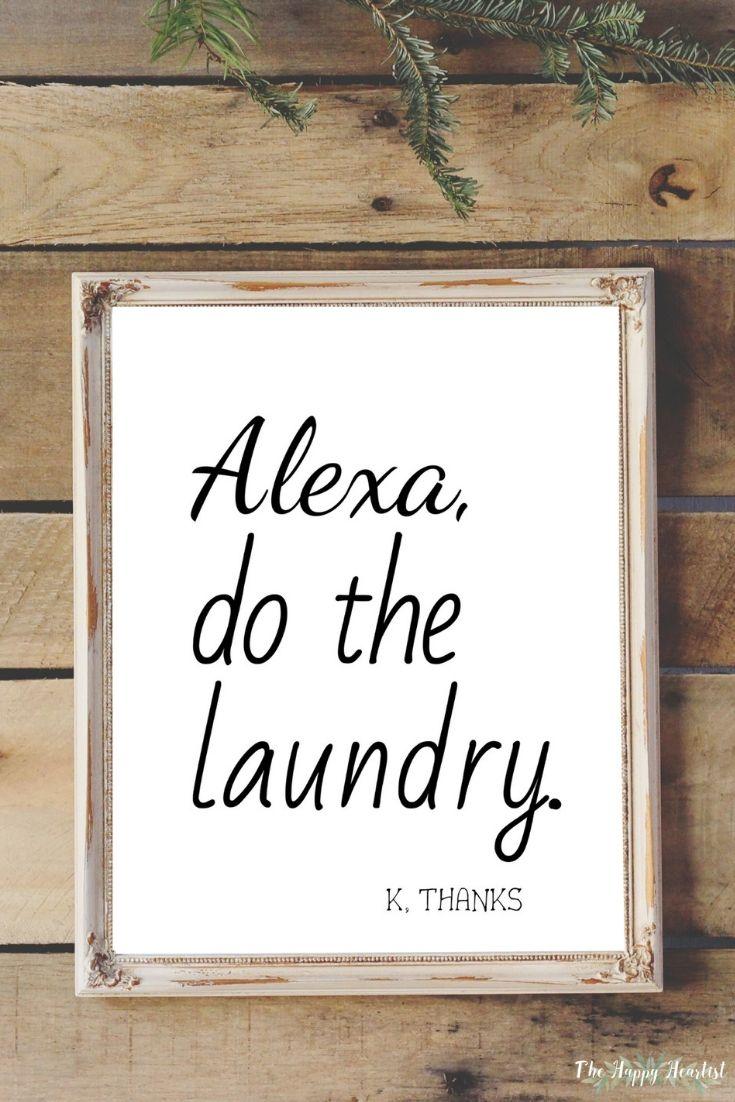 Alexa Do The Laundry Printable Wall Art Printable Laundry Room Sign Funny Laundry Room Sign Funny Alexa Sign Printable Home Decor In 2020