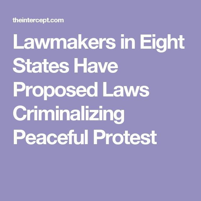 Lawmakers in Eight States Have Proposed Laws Criminalizing Peaceful Protest