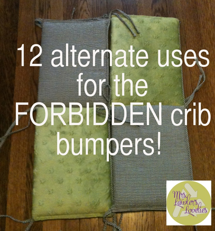 Mrs. Lawler's Lovelies: 12 Uses for the FORBIDDEN crib bumpers!