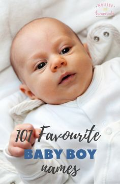 101 favourite baby boy names. Some of the most beautiful baby boy names that are…